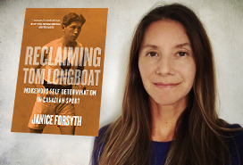 Janice Forsyth and her Reclaiming Tom Longboat book