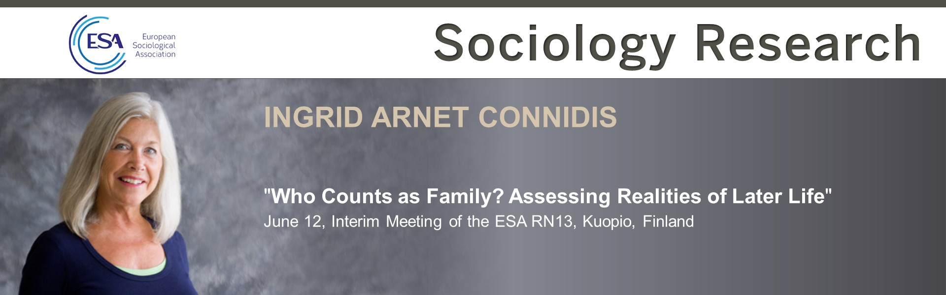 "Ingrid Connidis presenting keynote address ""Who Counts as Family? Assssing Realitiess of Later Life"" at the European Sociological Association Interim Meeting of the ESA RN13 June 12 in Kuopio, Finlan"