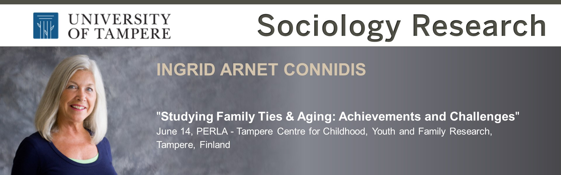 "Ingrid Arnet Connidis presenting her research ""Studying Family Ties & Aging: Achievements and Challenges"" on June 14 at PERLA - Tampere Centre for Childhood, Youth and Family Research, University of Tampere, Tampere, Finland"