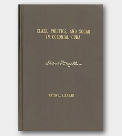 Class, Politics, and Sugar in Colonial Cuba - cover