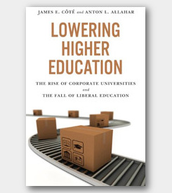 Lowering Higher Education: the rise of corporate universities and the fall of liberal education - cover