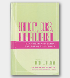 Ethnicity, Class, and Nationalism: Carribean and Extra-Caribbean Dimensions -cover