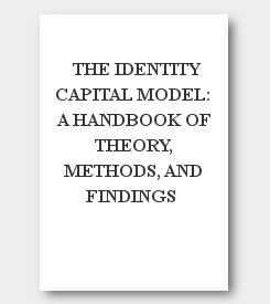 THE IDENTITY CAPITAL MODEL: A HANDBOOK OF THEORY, METHODS, AND FINDINGS