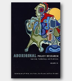 Aboriginal Policy Research Vol VI: Learning, Technology, and Traditions -cover
