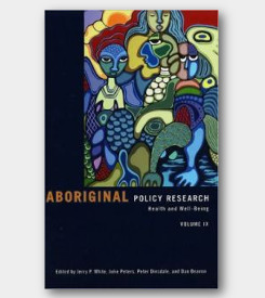 Aboriginal Policy Research Vol 9: Aboriginal Health and Well-being -cover