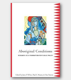 Aboriginal Conditions: Research As a Foundation for Public Policy -cover