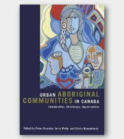 Urban Aboriginal Communities in Canada: Complexities, Challenges, and Opportunities -cover